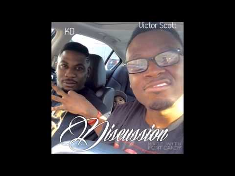 Discussion -   Victor Scott Ft KD