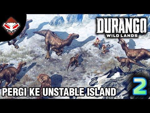DURANGO WILD LANDS - (2) Pergi Ke Unstable Island
