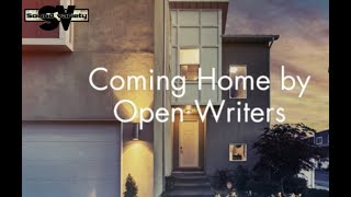 Coming Home by Open Writers (FULL SONG) 🎵