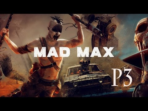Let's Play MadMax p3 (( Time to Kill? ))