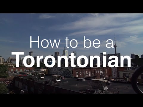 How to be a Torontonian
