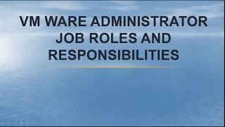 VMware administrator Job roles and responsibilities