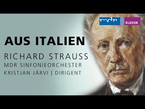 """RICHARD STRAUSS: """"Aus Italien"""""""