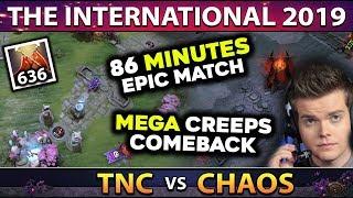 CHAOS vs TNC - EPIC 86min+ MEGACREEPS COMEBACK - LONGEST GAME OF TI9 SO FAR - THE INTERNATIONAL 2019
