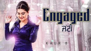 Engaged Jatti: Kaur B (Bass boosted Full Song) Desi Crew | Kaptaan | Latest Punjabi Songs 2018