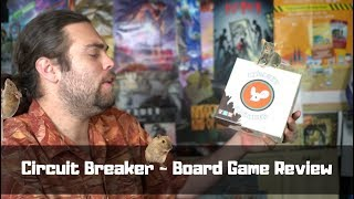 Circuit Breaker - Board Game Review