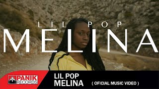 Lil PoP - Melina - Official Music Video