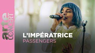 LImpératrice au Grand Palais - Passengers - ARTE Concert