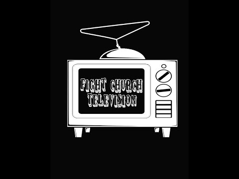 Fight Church Television (live) 2/2/2015