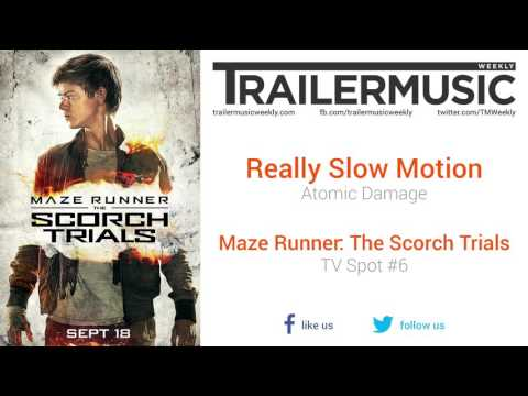 Maze Runner: The Scorch Trials - TV Spot #6 Exclusive Music (Really Slow Motion - Atomic Damage)