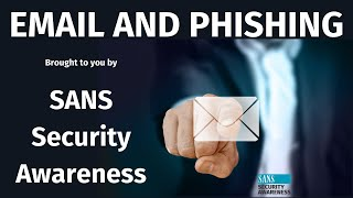 SANS Security Awareness: Email and Phishing