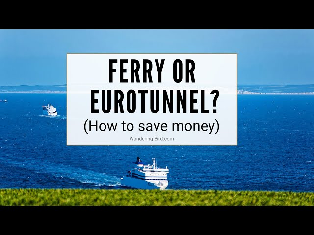 Ferry or Eurotunnel - which is best? (Save £££ on Europe motorhome travel)