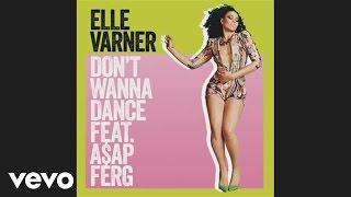Elle Varner - Don't Wanna Dance (Audio) ft. A$AP Ferg