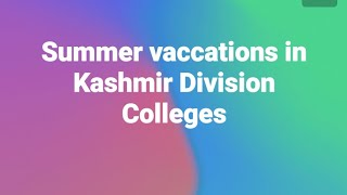Summer vaccations in Kashmir Division Colleges