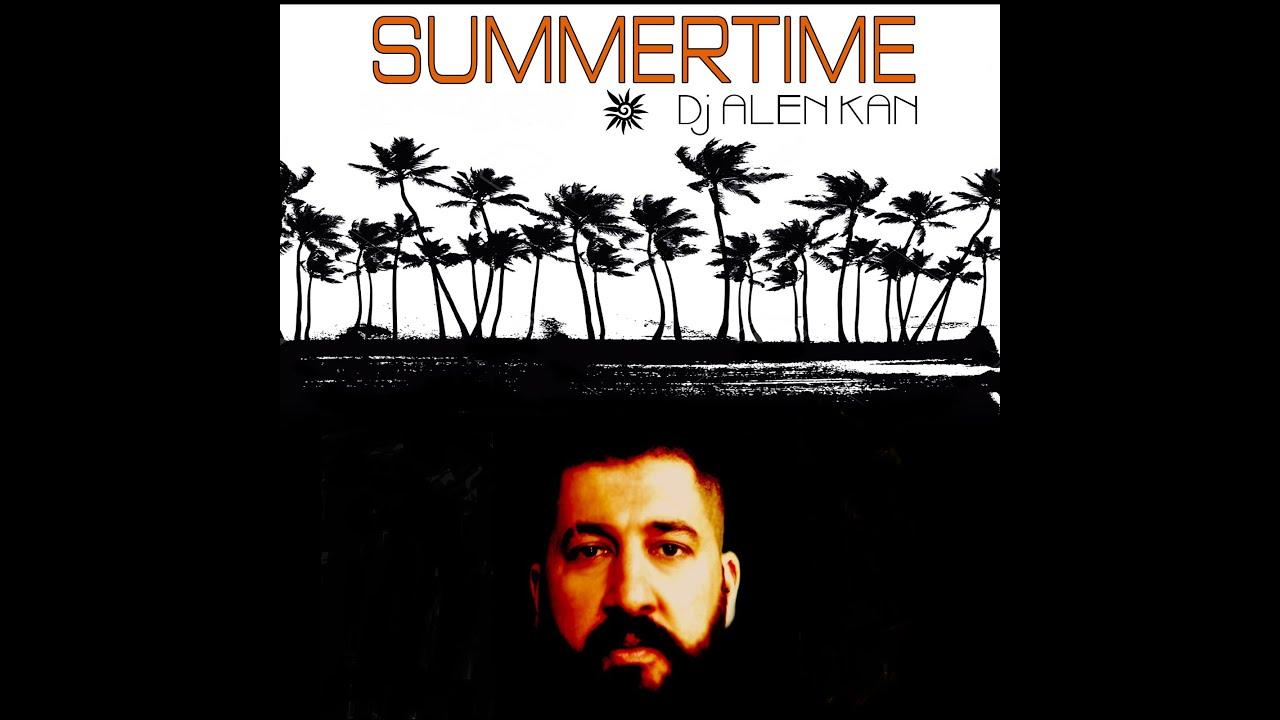 DJ ALEN KAN - Summertime 2021