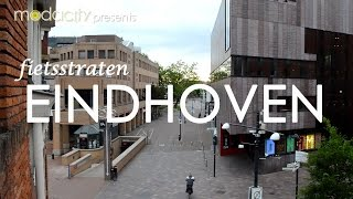 Fietsstraten: Part 2 – Eindhoven