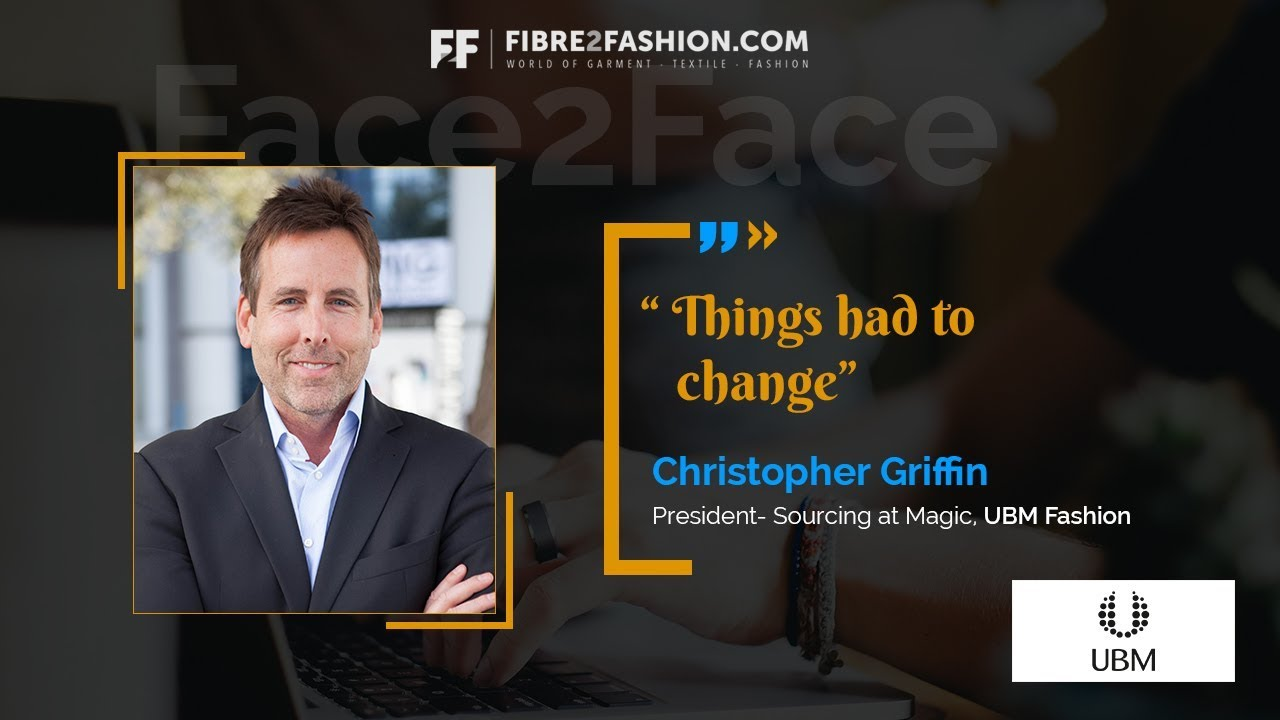 Face2Face with Christopher Griffin, President - Sourcing at Magic, UBM Fashion