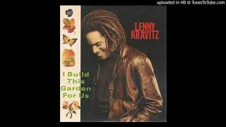 Lenny Kravitz - I Built This Garden For Us (1989)