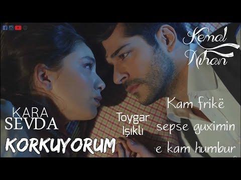 💔Kemal and Nihan - Korkuyorum ( Kam Frikë ) Albanian Lyrical | Toygar Işıklı | Kara Sevda