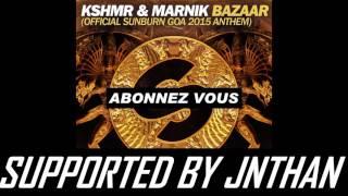 KSHMR & Marnik - Bazaar Extended Mix  Sunburn Goa 2015 Anthem SUPPORTED BY JNTHAN
