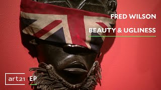 "Fred Wilson: Beauty & Ugliness | ""Exclusive"" 