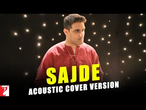 Sajde (Acoustic Cover Version) - Kill Dil | Ranveer Singh | Parineeti Chopra