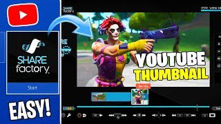 How to Make a COOL FORTNITE THUMBNAIL ON SHAREFACTORY! (EASY)