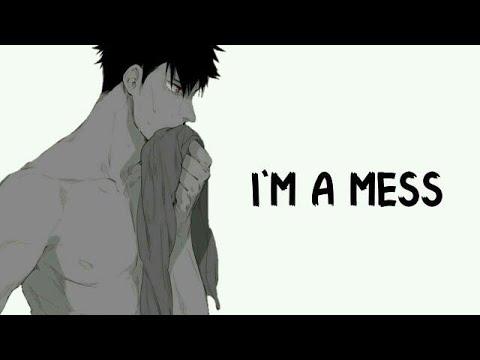 「Nightcore」→ I'm A Mess (Male Version)