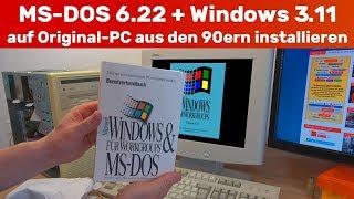 Wer kennt es noch? MS-DOS 6.22 + Windows 3.11 auf Original-PC aus den 1990ern installiert Video