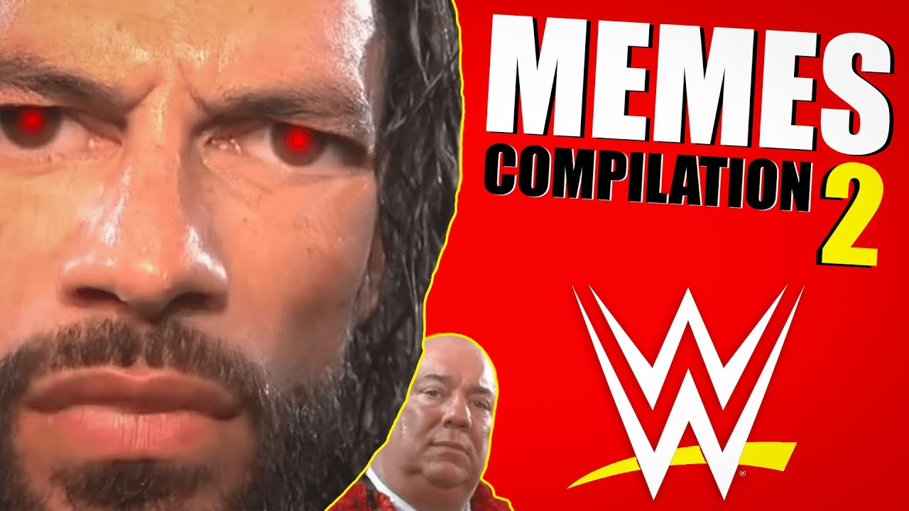 My WWE Memes Compilation 2