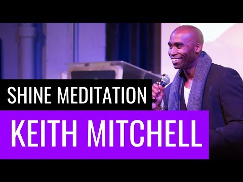 Meditation With Keith Mitchell | The Shine | January 2016