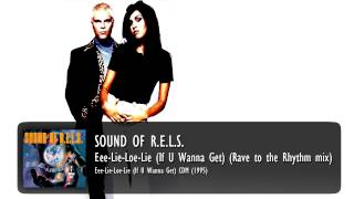 Sound of R.E.L.S. - Eee-Lie-Loe-Lie (If U Wanna Get) (Rave to the Rhythm mix)