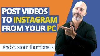 Post videos to Instagram from your computer (And add custom thumbnails)