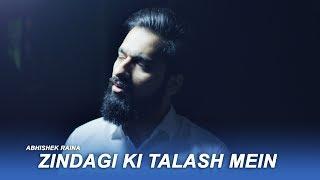 Zindagi Ki Talash Mein Cover | Abhishek Raina | Kumar Sanu | Saathi | 90's Hit