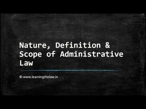 Nature, Definition & Scope of Administrative Law