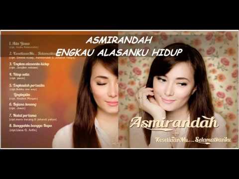 Asmirandah - Engkau Alasanku Hidup