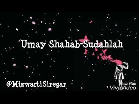 Umay Shahab-Sudahlah