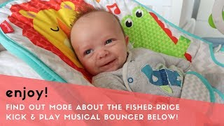 FISHER PRICE KICK & PLAY MUSICAL BOUNCER REVIEW #ad