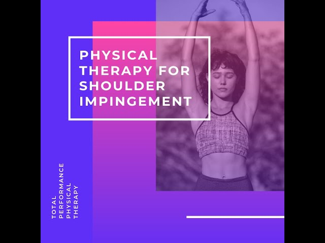 Physical Therapy for Shoulder Impingement | Total Performance Physical Therapy | 215.997.9898