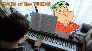 Yvon of The Yukon Opening Theme Song played on piano