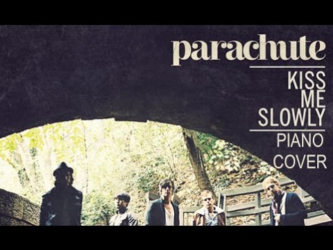 Parachute Kiss Me Slowly Piano Cover Youtube