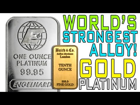 Gold & Platinum: World's Most Durable Alloy!