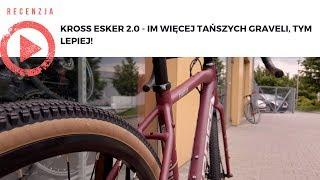 Kross Esker 2.0 - im więcej tańszych graveli, tym lepiej!