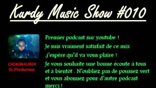 Kurdy Music Show #010 (Mix by Kurdy ) -December 2013-