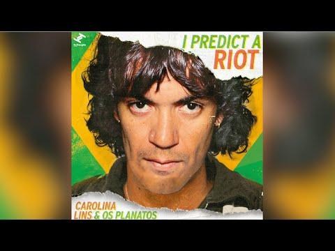 Carolina Lins, Os Planatos - I Predict a Riot (Official Audio)