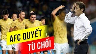 AFC từ chối đề nghị của Thái Lan, thầy Park chiếm lợi thế