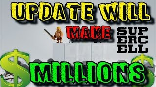 Clash of Clans Update Will Make Supercell $$Millions$$   Clash of Clans Update 2017   COC Update