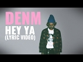 Download DENM - Hey Ya (Lyric ) MP3 song and Music Video
