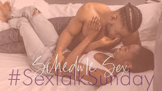 Sex Talk Sunday: Schedule Sex!