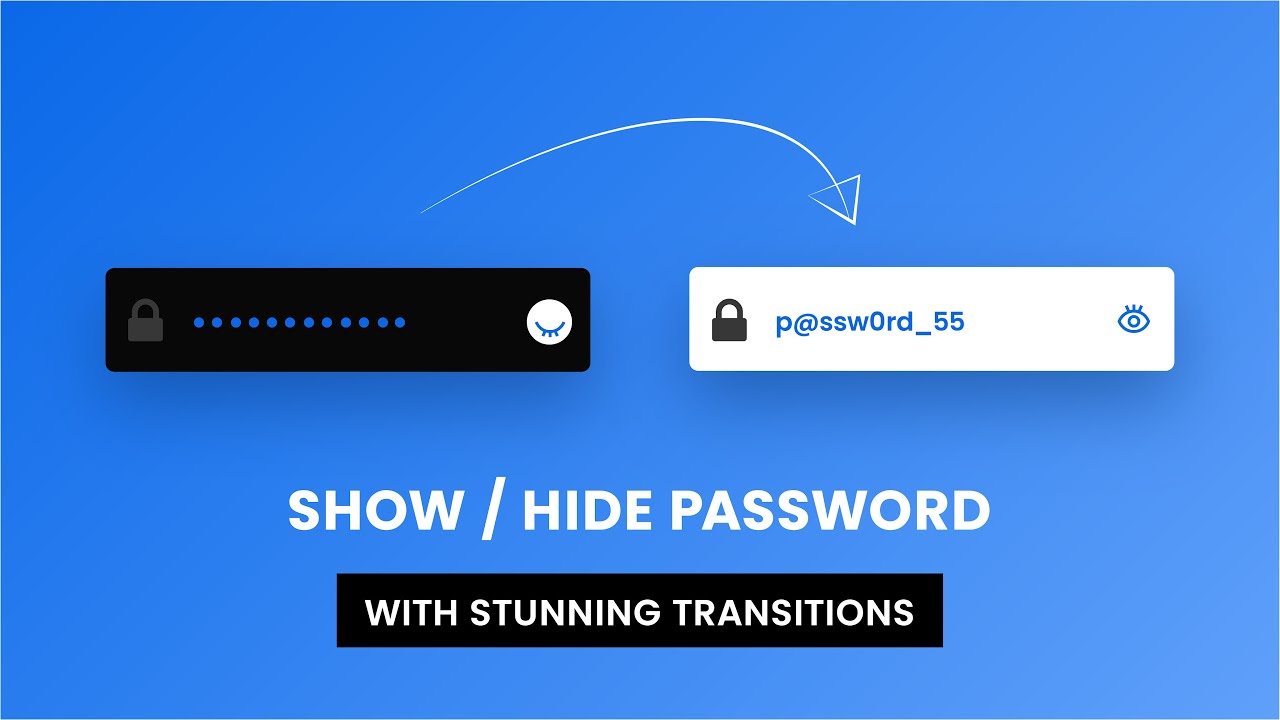 Show / Hide Password With Stunning Transitions Using Javascript